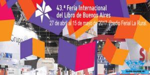 43.ª Feria Internacional del libro de  Buenos Aires del 27 de Abril al  15 de Mayo 2017 Predio Ferial la Rural.